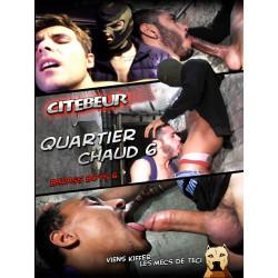 Quartier Chaud #6 DVD (Citebeur) (14223D)