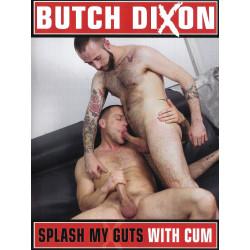 Splash My Guts With Cum DVD (Butch Dixon) (16456D)