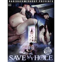 Save My Hole DVD (Bareback Me Daddy) (20137D)