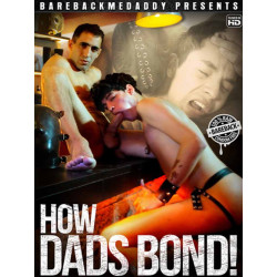 How Dads Bond DVD (Bareback Me Daddy) (20144D)