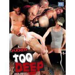 Too Deep (Fucked) DVD (Fucked) (11069D)