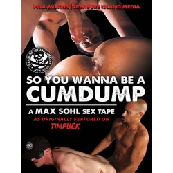 So You Wanna Be A Cumdump DVD (12295D)