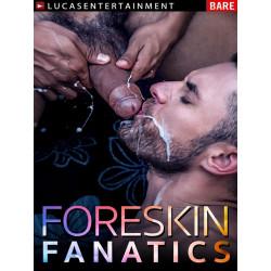 Foreskin Fanatics DVD (LucasEntertainment) (14388D)